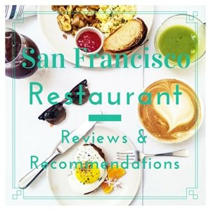 San Francisco Restaurant Reviews & Recommendations